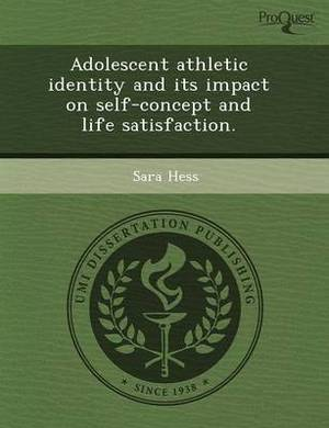 Adolescent Athletic Identity and Its Impact on Self-Concept and Life Satisfaction