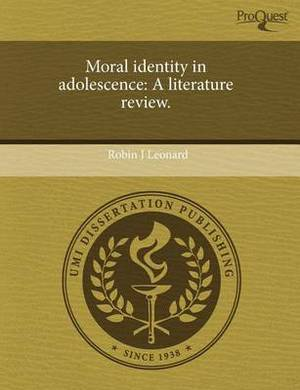 Moral Identity in Adolescence: A Literature Review