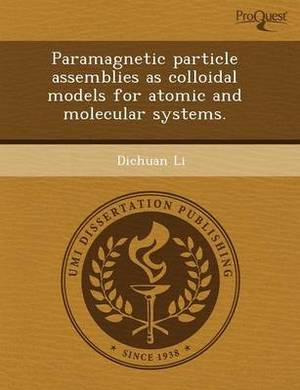 Paramagnetic Particle Assemblies as Colloidal Models for Atomic and Molecular Systems