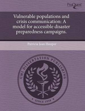 Vulnerable Populations and Crisis Communication: A Model for Accessible Disaster Preparedness Campaigns