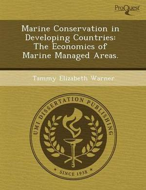 Marine Conservation in Developing Countries: The Economics of Marine Managed Areas