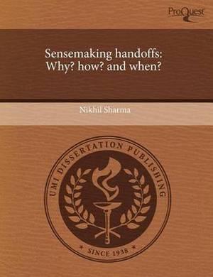 Sensemaking Handoffs: Why? How? and When?