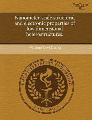 Nanometer-Scale Structural and Electronic Properties of Low Dimensional Heterostructures