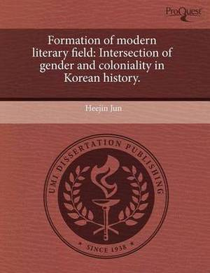 Formation of Modern Literary Field: Intersection of Gender and Coloniality in Korean History