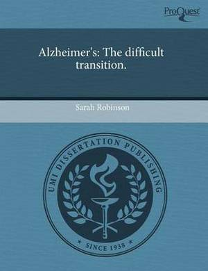 Alzheimer's: The Difficult Transition