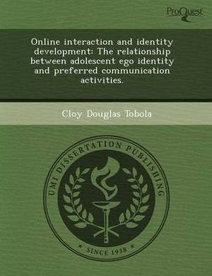 Online Interaction and Identity Development: The Relationship Between Adolescent Ego Identity and Preferred Communication Activities