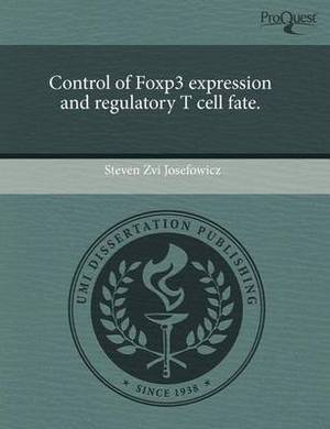 Control of Foxp3 Expression and Regulatory T Cell Fate