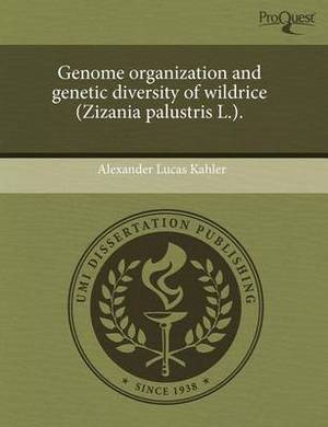 Genome Organization and Genetic Diversity of Wildrice (Zizania Palustris L.)