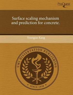 Surface Scaling Mechanism and Prediction for Concrete