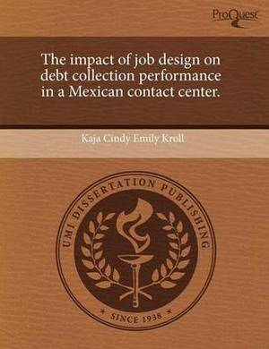 The Impact of Job Design on Debt Collection Performance in a Mexican Contact Center