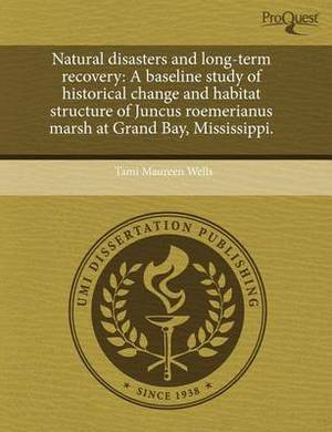 Natural Disasters and Long-Term Recovery: A Baseline Study of Historical Change and Habitat Structure of Juncus Roemerianus Marsh at Grand Bay