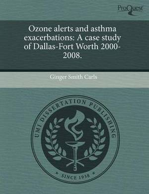 Ozone Alerts and Asthma Exacerbations: A Case Study of Dallas-Fort Worth 2000-2008