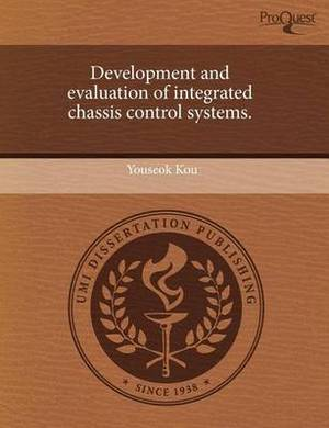 Development and Evaluation of Integrated Chassis Control Systems