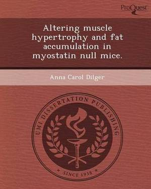 Altering Muscle Hypertrophy and Fat Accumulation in Myostatin Null Mice