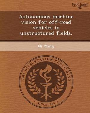 Autonomous Machine Vision for Off-Road Vehicles in Unstructured Fields