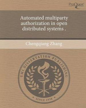 Automated Multiparty Authorization in Open Distributed Systems