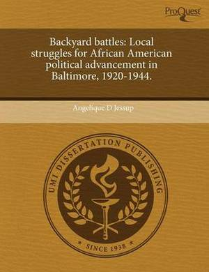 Backyard Battles: Local Struggles for African American Political Advancement in Baltimore