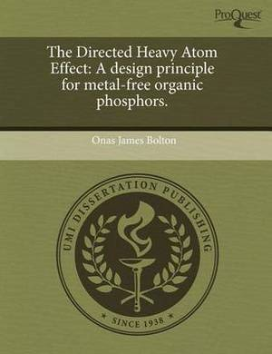 The Directed Heavy Atom Effect: A Design Principle for Metal-Free Organic Phosphors