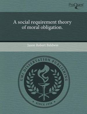 A Social Requirement Theory of Moral Obligation
