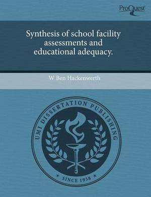 Synthesis of School Facility Assessments and Educational Adequacy