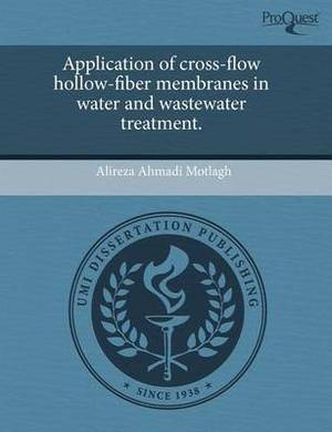 Application of Cross-Flow Hollow-Fiber Membranes in Water and Wastewater Treatment
