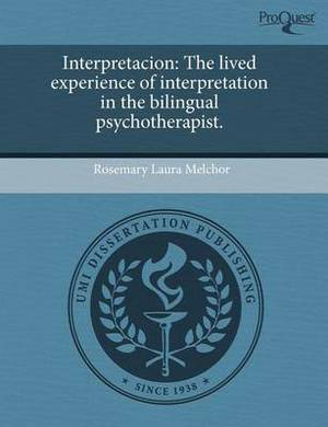 Interpretacion: The Lived Experience of Interpretation in the Bilingual Psychotherapist