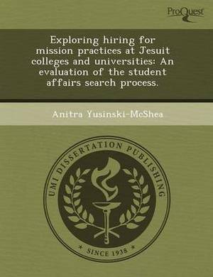Exploring Hiring for Mission Practices at Jesuit Colleges and Universities: An Evaluation of the Student Affairs Search Process