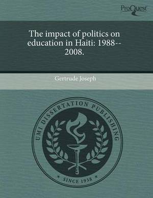 The Impact of Politics on Education in Haiti: 1988--2008