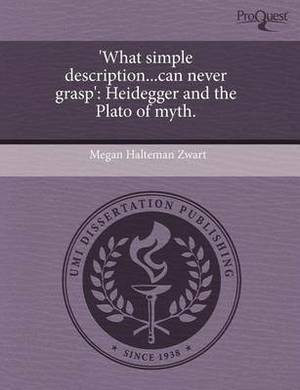 'What Simple Description...Can Never Grasp': Heidegger and the Plato of Myth