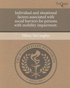 Individual and Situational Factors Associated with Social Barriers for Persons with Mobility Impairment.