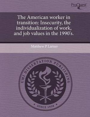 The American Worker in Transition: Insecurity