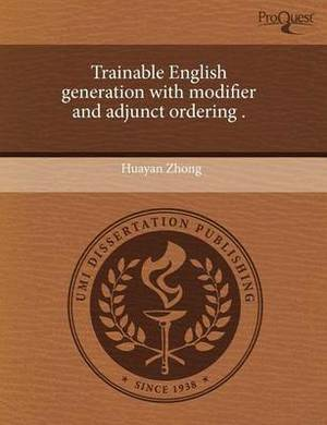 Trainable English Generation with Modifier and Adjunct Ordering