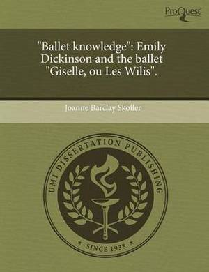 Ballet Knowledge: Emily Dickinson and the Ballet Giselle