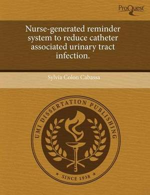 Nurse-Generated Reminder System to Reduce Catheter Associated Urinary Tract Infection