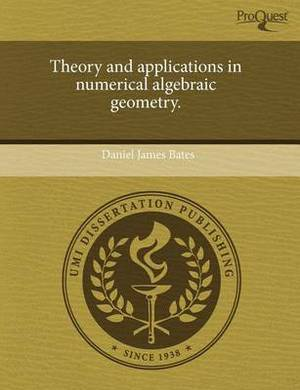 Theory and Applications in Numerical Algebraic Geometry