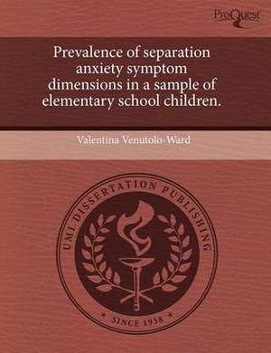 Prevalence of Separation Anxiety Symptom Dimensions in a Sample of Elementary School Children