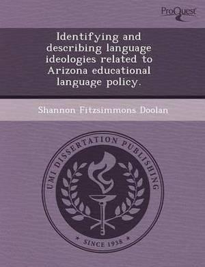 Identifying and Describing Language Ideologies Related to Arizona Educational Language Policy