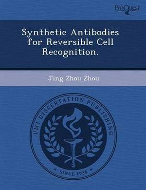 Synthetic Antibodies for Reversible Cell Recognition