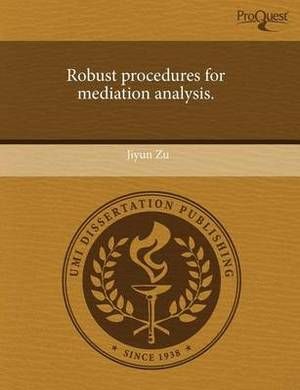 Robust Procedures for Mediation Analysis
