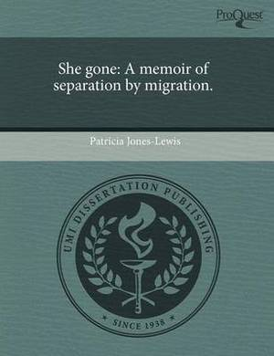 She Gone: A Memoir of Separation by Migration