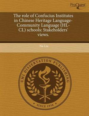 The Role of Confucius Institutes in Chinese Heritage Language-Community Language (Hl-CL) Schools: Stakeholders' Views