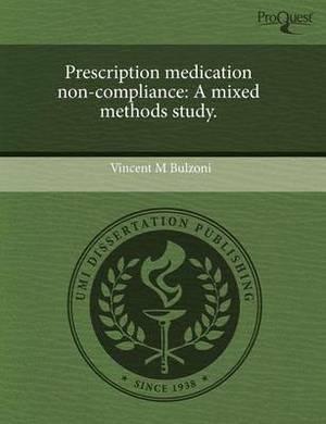 Prescription Medication Non-Compliance: A Mixed Methods Study