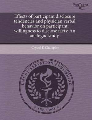 Effects of Participant Disclosure Tendencies and Physician Verbal Behavior on Participant Willingness to Disclose Facts: An Analogue Study