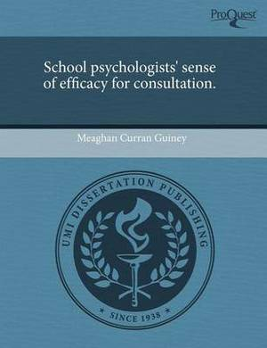 School Psychologists' Sense of Efficacy for Consultation