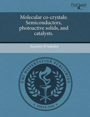 Molecular Co-Crystals: Semiconductors