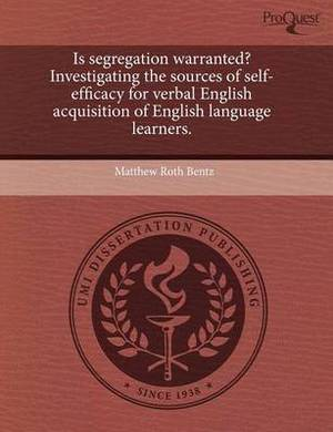 Is Segregation Warranted? Investigating the Sources of Self-Efficacy for Verbal English Acquisition of English Language Learners