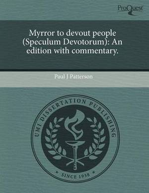 Myrror to Devout People (Speculum Devotorum): An Edition with Commentary