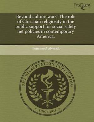 Beyond Culture Wars: The Role of Christian Religiosity in the Public Support for Social Safety Net Policies in Contemporary America