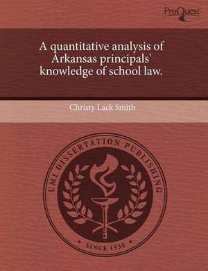 A Quantitative Analysis of Arkansas Principals' Knowledge of School Law