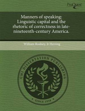 Manners of Speaking: Linguistic Capital and the Rhetoric of Correctness in Late-Nineteenth-Century America